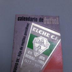 Coleccionismo deportivo: CALENDARIO ELCHE CLUB DE FÚTBOL TEMPORADA 73 - 74. Lote 183747658