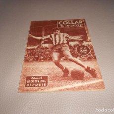 Coleccionismo deportivo: COLECCION IDOLOS DEL DEPORTE - Nº 38 COLLAR (EL INTUITIVO) 1958. Lote 183815390