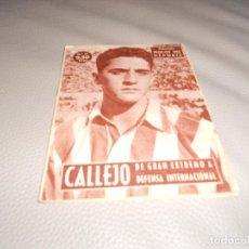 Coleccionismo deportivo: COLECCION IDOLOS DEL DEPORTE - Nº 51 CALLEJO (DE GRAN EXTREMO A DEFENSA INTERNACIONAL) 1958. Lote 183823403