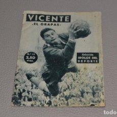 Coleccionismo deportivo: VICENTE EL GRAPAS- COLECCIÓN ÍDOLOS DEL DEPORTE-Nº 13-16 PÁGINAS-TAMAÑO 16 X 12. Lote 183824515