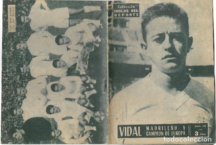 Coleccionismo deportivo: VIDAL, MADRILEÑO Y CAMPEÓN DE EUROPA - R. MADRID - COLECCIÓN ÍDOLOS DEL DEPORTE Nº 120 - AÑO 1960 - Foto 2 - 183918651