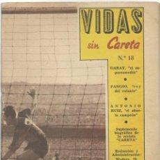 Coleccionismo deportivo: VIDAS SIN CARETA Nº 18 - GARAY (ATLÉTICO BIBLBAO= - FANGIO REY DEL VOLANTE - ANTONIO RUIZ BOXEADOR. Lote 183918957