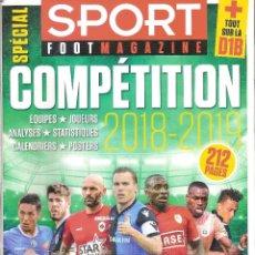 Coleccionismo deportivo: SPORT FOOT MAGAZINE (BÉLGICA) 2018/19 18/19 EXTRA LIGA . Lote 184931671