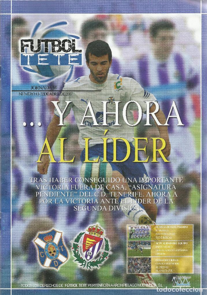 FUTBOL TETE Nº 13.CD TENERIFE-REAL VALLADOLID.22/4/2007.24 PÁG. (Coleccionismo Deportivo - Revistas y Periódicos - otros Fútbol)