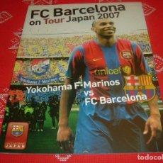 Coleccionismo deportivo: (LLL)PROGRAMA OFICIAL DEL PARTIDO YOKOHAMA MARINOS-F.C.BARCELONA EN GIRA-2007 DEL BARÇA POR JAPÓN. Lote 189779786