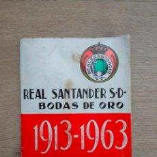 Coleccionismo deportivo: REAL SANTANDER S.D. 1913 - 1963 . BODAS DE ORO. REAL RACING CLUB. GRAFICAS RESMA. Lote 189997142