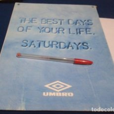 Coleccionismo deportivo: POSTER PUBLICIDAD ( UMBRO - THE BEST DAYS OF YOUR LIFE SATURDAYS ) A4. Lote 191227133