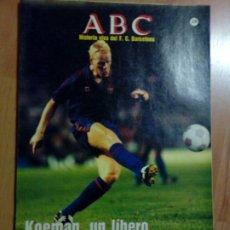 Collectionnisme sportif: REVISTA DEPORTIVA DEL FUTBOL CLUB BARCELONA Nº 28 KOEMAN UN LIBERO MUNDIAL JULIO ALBERTO. Lote 192685138