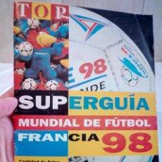 Coleccionismo deportivo: 238-SUPERGUIA MUNDIAL DE FUTBOL FRANCIA 98. Lote 192935012
