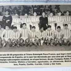 Coleccionismo deportivo: TEMPORADA 1968-69 TRIANA BALOMPIE DE PACO FRANCO. FINAL CAMPEONATO ESPAÑA(RECORTE PRENSA)VER IMAGEN. Lote 194198385