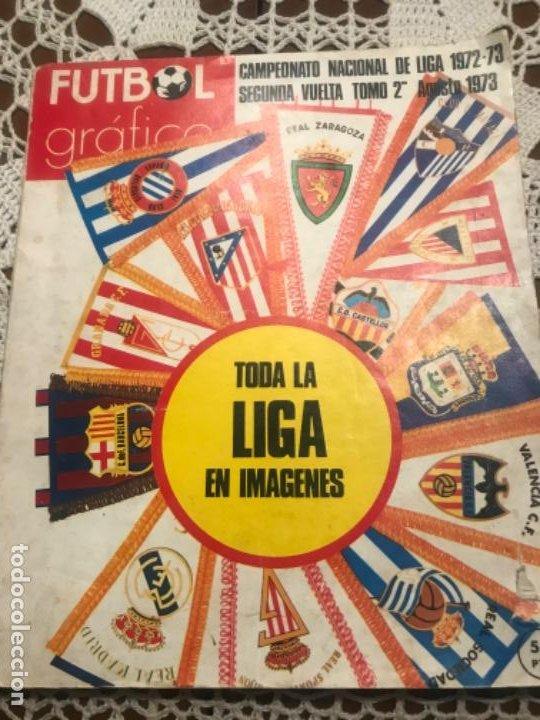 FUTBOL GRAFICO CAMPEONATO DE LIGA 1972 - 73 SEGUNDA VUELTA TOMO 2 AGOSTO 1973 (Coleccionismo Deportivo - Revistas y Periódicos - otros Fútbol)