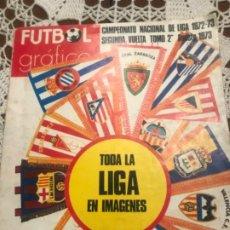 Coleccionismo deportivo: FUTBOL GRAFICO CAMPEONATO DE LIGA 1972 - 73 SEGUNDA VUELTA TOMO 2 AGOSTO 1973 . Lote 194610741