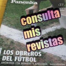 Coleccionismo deportivo: REVISTA PANENKA 27 - LOS OBREROS DEL FUTBOL - . Lote 194743936