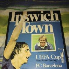 Coleccionismo deportivo: FC BARCELONA IPSWICH TOWN UEFA 1977 PROGRAMA. Lote 194946773