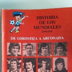 Coleccionismo deportivo: REVISTA KIROLAK NUMERO EXTRA HISTORIA DE LOS MUNDIALES FUTBOL GOROSTIZA A ARCONADA. Lote 195281473