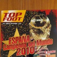 Coleccionismo deportivo: REVISTA ESPECIAL TOP FOOT. ESPAÑA CAMPEONA DEL MUNDO 2010. AGOSTO/ SEPTIEMBRE N°4. Lote 197770300