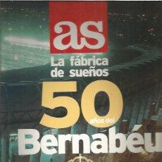 Collectionnisme sportif: AS 50 AÑOS DEL BERNABEU COMPLETO. Lote 200585310