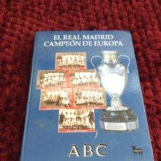 Coleccionismo deportivo: EL REAL MADRID CAMPEON DE EUROPA. ABC. COMPLETO. 37 FASCICULOS.. Lote 201119450