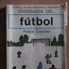 Coleccionismo deportivo: ENSEÑANZAS DEL FUTBOL. Lote 203504658