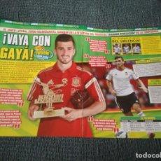 Coleccionismo deportivo: GAYÁ VALENCIA TIPO PÓSTER + REPORTAJE DATOS REVISTA JUGÓN + MESSI XAVI INIESTA CASILLAS. Lote 207283305