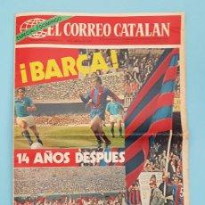 Coleccionismo deportivo: EL CORREO CATALAN SUPLEMENTO SEMANAL 12.05.1974, BARÇA 14 AÑOS DESPUES CAMPEON LIGA 73 74 1973 1974. Lote 207652752