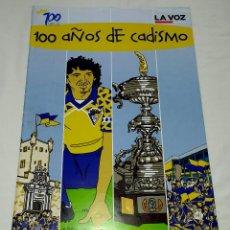 Coleccionismo deportivo: CADIZ CLUB DE FUTBOL - DIARIO LA VOZ DE CADIZ - SUPLEMENTO ESPECIAL 100 AÑOS DE CADISMO. Lote 51928338