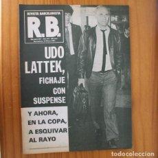 Coleccionismo deportivo: RB REVISTA BARCELONISTA 841, 13 MAYO 1981. UDO LATTEK... BARÇA FUTBOL CLUB BARCELONA. Lote 210536223