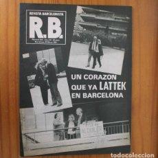 Coleccionismo deportivo: RB REVISTA BARCELONISTA 842, 20 MAYO 1981. UDO LATTEK, MEXICO... BARÇA FUTBOL CLUB BARCELONA. Lote 210536235