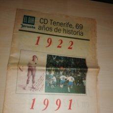 Coleccionismo deportivo: ANTIGUO SUPLEMENTO DE EL DIA _ CD TENERIFE, 69 AÑOS DE HISTORIA. Lote 211500964