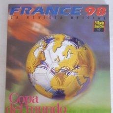 Coleccionismo deportivo: FRANCE 98, LA REVISTA OFICIAL, EL MUNDO DEPORTIVO. Lote 214953533