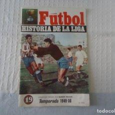 Coleccionismo deportivo: REVISTA FUTBOL HISTORIA DE LA LIGA TEMPORADA 1949-50 CON EL ESCUDO DEL ALCOYANO. Lote 215243333