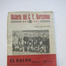 Coleccionismo deportivo: FC BARCELONA-HISTORIA DEL C.F. BARCELONA-AÑO 1951-EL BALON-EDITORIAL DEPORTIVA-VER FOTOS-(V-22.011). Lote 215580960