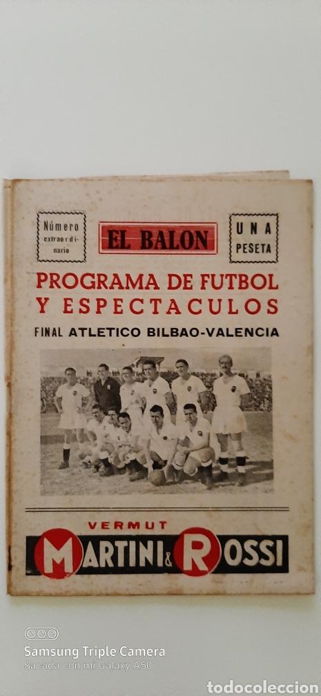 PROGRAMA DE FÚTBOL Y ESPECTÁCULOS EL BALÓN. FINAL ATLÉTICO DE BILBAO- VALENCIA N° EXTRAORDINARIO (Coleccionismo Deportivo - Revistas y Periódicos - otros Fútbol)