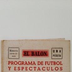 Collectionnisme sportif: PROGRAMA DE FÚTBOL Y ESPECTÁCULOS EL BALÓN. FINAL ATLÉTICO DE BILBAO- VALENCIA N° EXTRAORDINARIO. Lote 216012323