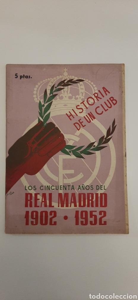 HISTORIA DE UN CLUB.LOS 50 AÑOS DEL REAL MADRID. 1902- 1952 (Coleccionismo Deportivo - Revistas y Periódicos - otros Fútbol)