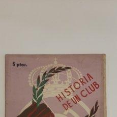 Collectionnisme sportif: HISTORIA DE UN CLUB.LOS 50 AÑOS DEL REAL MADRID. 1902- 1952. Lote 217634158