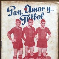 Coleccionismo deportivo: FUTBOL- PAN AMOR Y FUTBOL- EDICIONES RAID - BARCELONA 1956. Lote 218023883