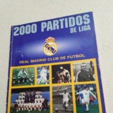Coleccionismo deportivo: REVISTA 2000 PARTIDOS DE LIGA, REAL MADRID CLUB DE FÚTBOL. Lote 221320276