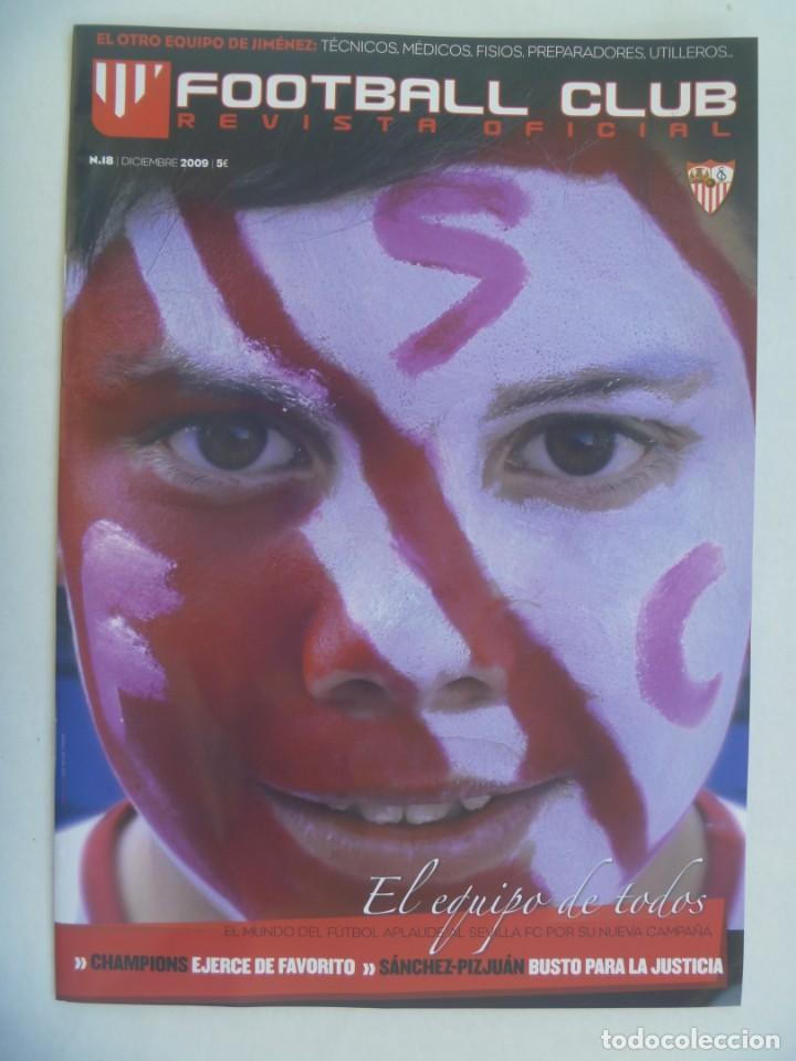 REVISTA OFICIAL DEL SEVILLA F.C. , FOOTBALL CLUB. Nº 18, DICIEMBRE 2009 (Coleccionismo Deportivo - Revistas y Periódicos - otros Fútbol)