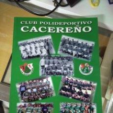 Collezionismo sportivo: CLUB DEPORTIVO CACEREÑO, OBRA EDITADA EN 2012, RECOPILADA POR PACO MANGUT, CACERES. Lote 221646515