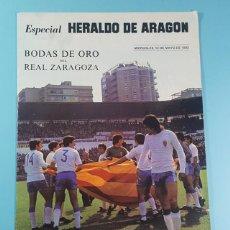 Collectionnisme sportif: BODAS DE ORO DEL REAL ZARAGOZA, ESPECIAL HERALDO DE ARAGON 12 MAYO 1982 28 PAGINAS INCLUYE POSTER. Lote 221722298