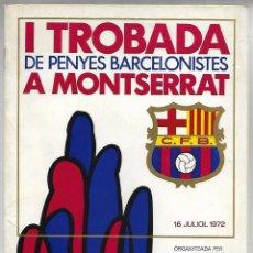 Coleccionismo deportivo: I TROBADA DE PENYES BARCELONISTES A MONTSERRAT. 15 ANIVERSARI PENYA BLAUGRANA MANRESA. BARÇA1972. Lote 221823043