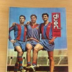 Coleccionismo deportivo: REVISTA DICEN AÑO XIII Nº 590 - 22 MAYO 1964 - MONTESINOS, COMAS Y VIDAL DEL CF BARCELONA - FCB. Lote 222087666