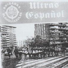 Coleccionismo deportivo: FANZINE BRIGADAS BLANQUIAZULES 173 ESPAÑOL ESPANYOL ULTRAS HOOLIGANS. Lote 222594086