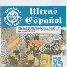 Coleccionismo deportivo: FANZINE BRIGADAS BLANQUIAZULES 49 - 18/02/07 ESPAÑOL ESPANYOL ULTRAS HOOLIGANS. Lote 222595967