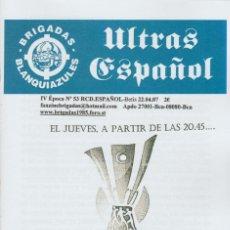 Coleccionismo deportivo: FANZINE BRIGADAS BLANQUIAZULES 53 - 22/04/07 ESPAÑOL ESPANYOL ULTRAS HOOLIGANS. Lote 222596083