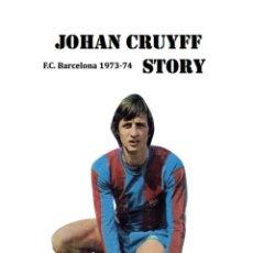 Coleccionismo deportivo: CRUYFF STORY. FCB 73-74. LIBRO 381 PAGS, OBRA ÚNICA. VER FOTOS!. Lote 222596192
