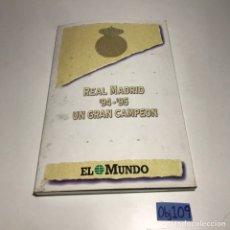 Coleccionismo deportivo: REAL MADRID 94 95 UN GRAN CAMPEÓN COMPLETO. EL MUNDO. REGALO 50 AÑOS HISTORIA DEL SANTIAGO BERNABÉU.. Lote 223394207
