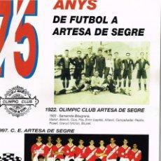 Coleccionismo deportivo: 1997 75 ANYS DE FUTBOL A ARTESA DE SEGRE - ESCUT SOCIETAT DEPORTIVA OLIMPIC CLUB ARTESA DE SEGRE. Lote 223417491