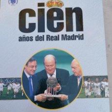 Coleccionismo deportivo: CIEN AÑOS DEL REAL MADRID: EFEMÉRIDES - VVAA. ALFREDO RELAÑO (DIR.) TAPA DURA. Lote 224181956